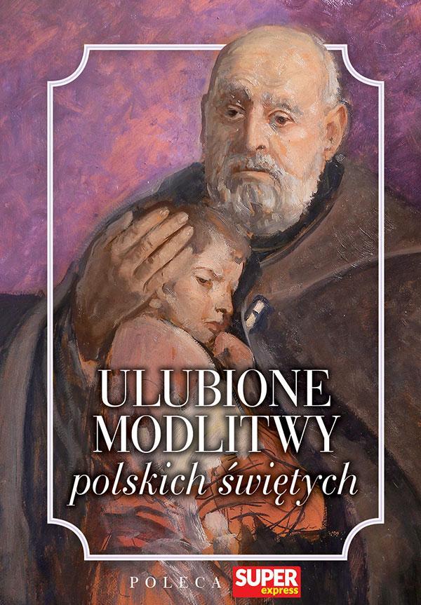 Ulubione modlitwy polskich świętych